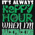 Its Always Happy Hour When Im Backpacking T-Shirt