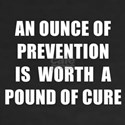 AN OUNCE OF PREVENTION T-Shirt