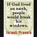 If God Lived On Earth - Israeli Proverb T-Shirt