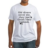 Old Divers Never Die... Fitted T-Shirt
